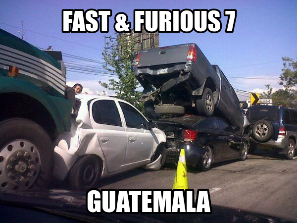 73c77ea6fc515a4cbc42a45c177b23ec fast and futious 7 guatemala news and everything fast memes