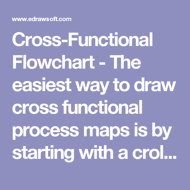 cross functional flowchart the easiest way to draw cross