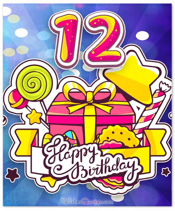 Happy 12th Birthday Wishes for 12YearOld Boy or Girl