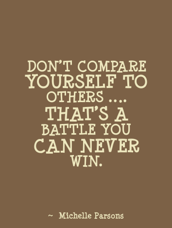 Comparing Yourself To Others Quotes Quotesgram Great Quotes