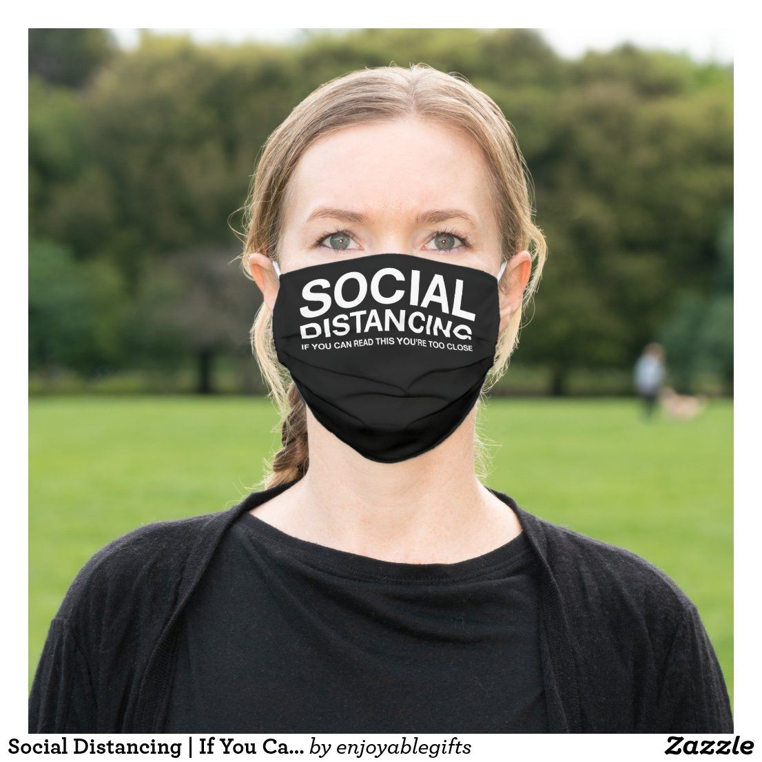 Social Distancing If You Can Read This Cloth Face Mask