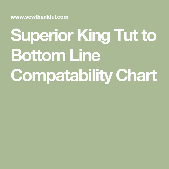 Superior King Tut to Bottom Line Compatability Chart #compatibilitychart