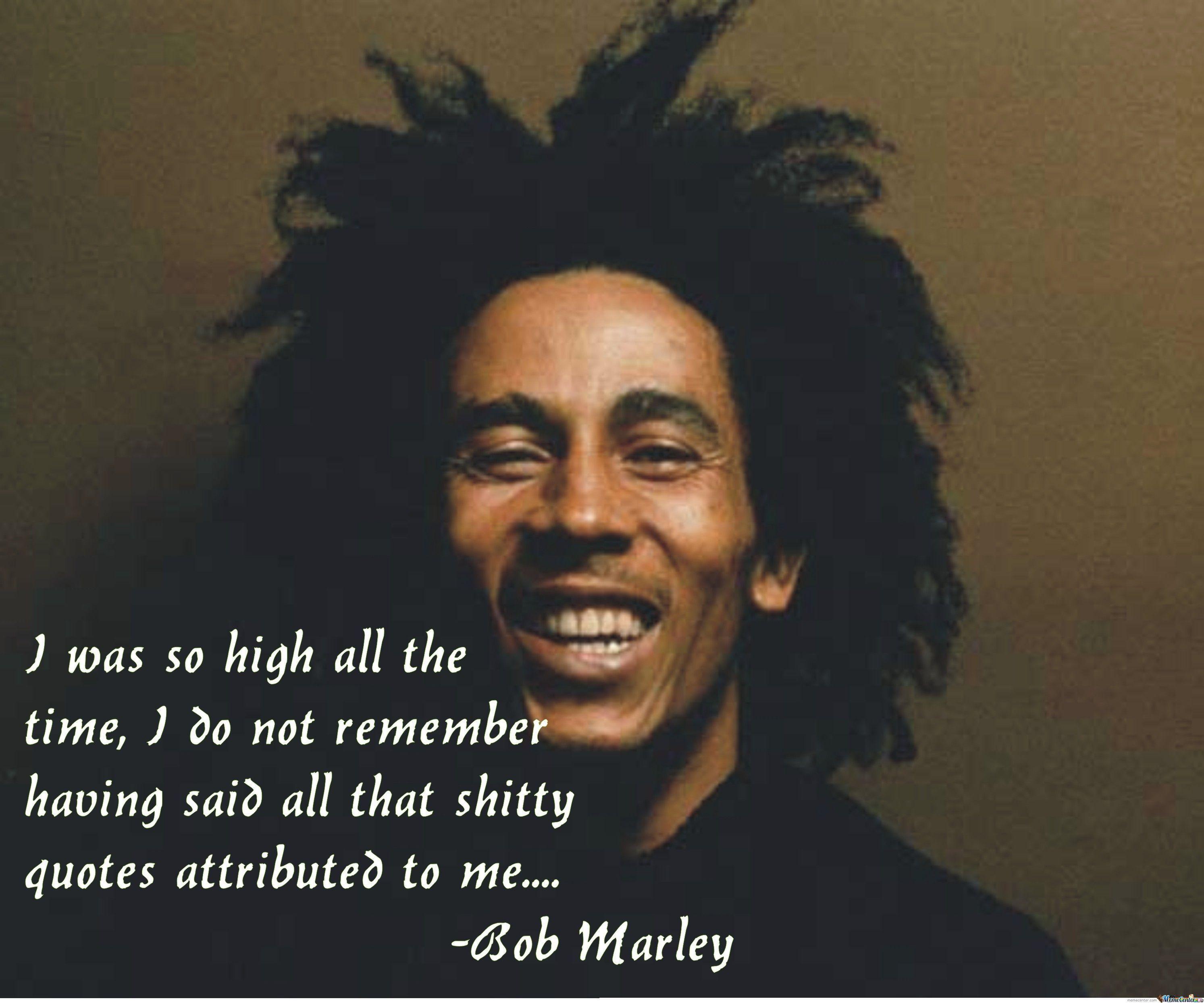 Bob Marley High Quotes High Quotes Bob Marley Quotes Bob Marley