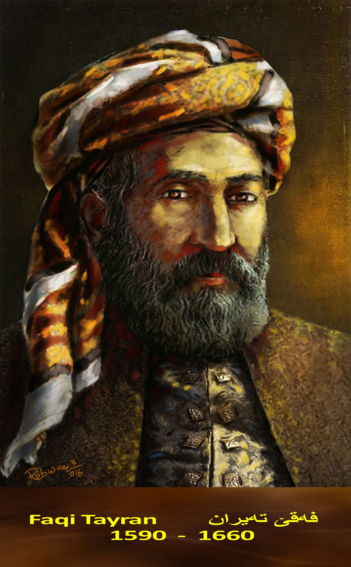 Faqi Tayran, (1590–1660) is considered one of the great classic Kurdish poets and writers. by Rebwar K Tahir.