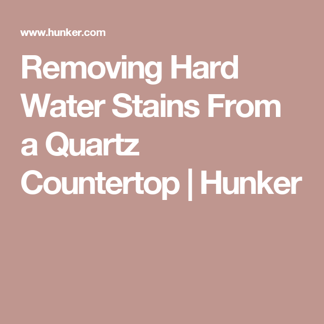 Removing Hard Water Stains From A Quartz Countertop Hard Water