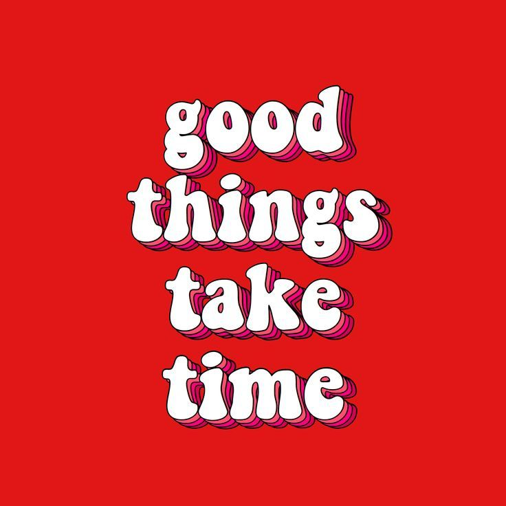 good things take time quote red pink burgundy maroon ...