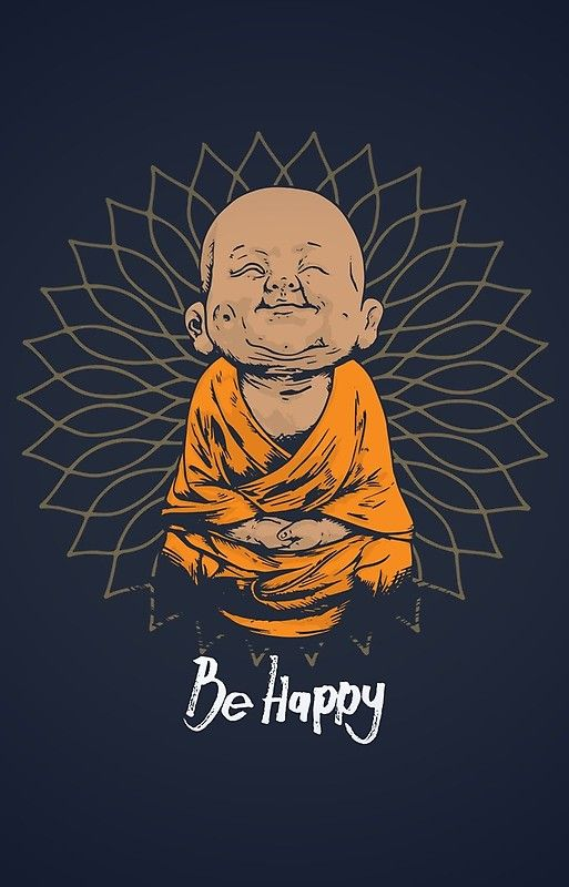Be Happy Little Buddha Shirt Cute Buddha Good Vibes And Positivity Funny T Shirt Iphone Case By Chilling Nation Buddha Wallpaper Iphone Buddha Painting Canvas Buddha Art