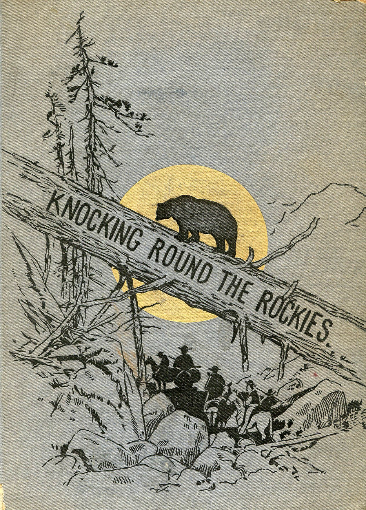 Knocking Round the Rockies by Ernest Ingersoll (1897)   Book ...