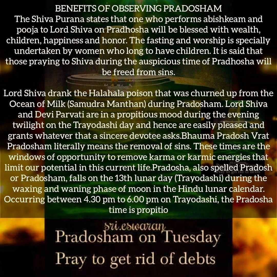BENEFITS OF OBSERVING PRADOSHAM The Shiva Purana states that one who