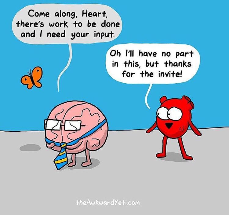Heart and Brain. Work. Awkward yeti, Heart and brain