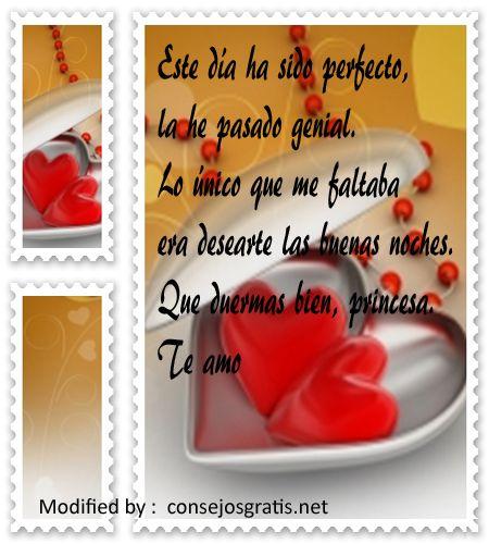 palabras de amor de buenas noches, pensamientos de amor de buenas noches,buscar bonitos textos de buenas noches para enviar a mi novia por celular: http://www.consejosgratis.net/mensaje-de-amor-de-buenas-noches/