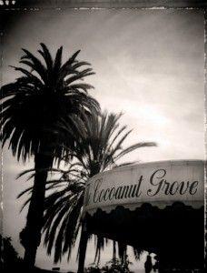 Cocoanut Grove...Los Angeles, CA.