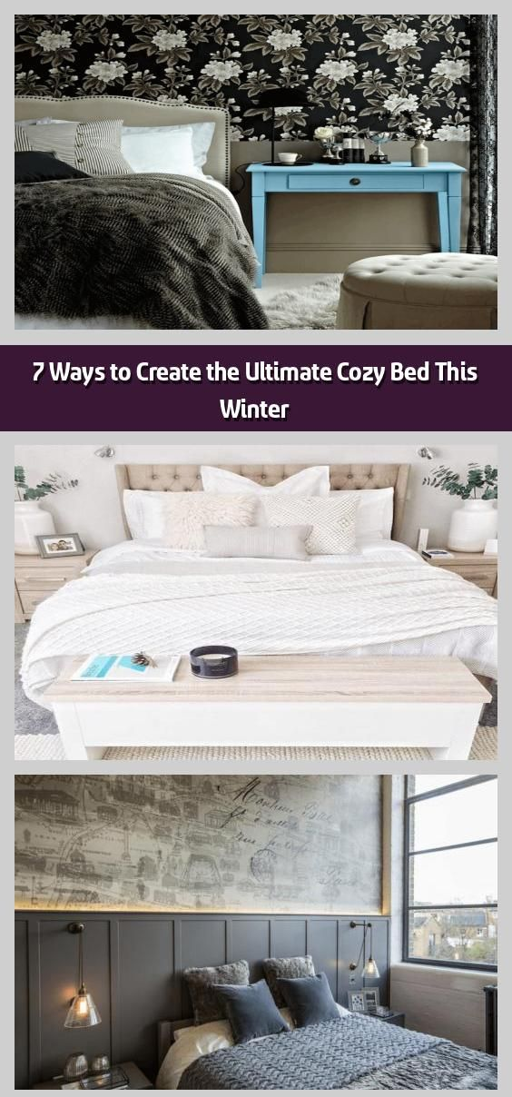 7 Ways To Create The Ultimate Cozy Bed This Winter Layering The Right Elements Helps You Create A Blissfully Cozy Bed To En In 2020 Cozy Bed Bed Without Sheets Bed