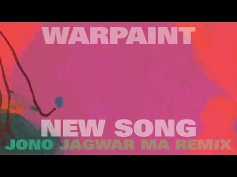 Warpaint New Song Jono Jagwar Ma Remix Youtube News Songs Songs Remix