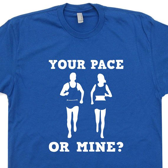Your pace or mine running t shirt funny shirts crossfit for Funny crossfit t shirts