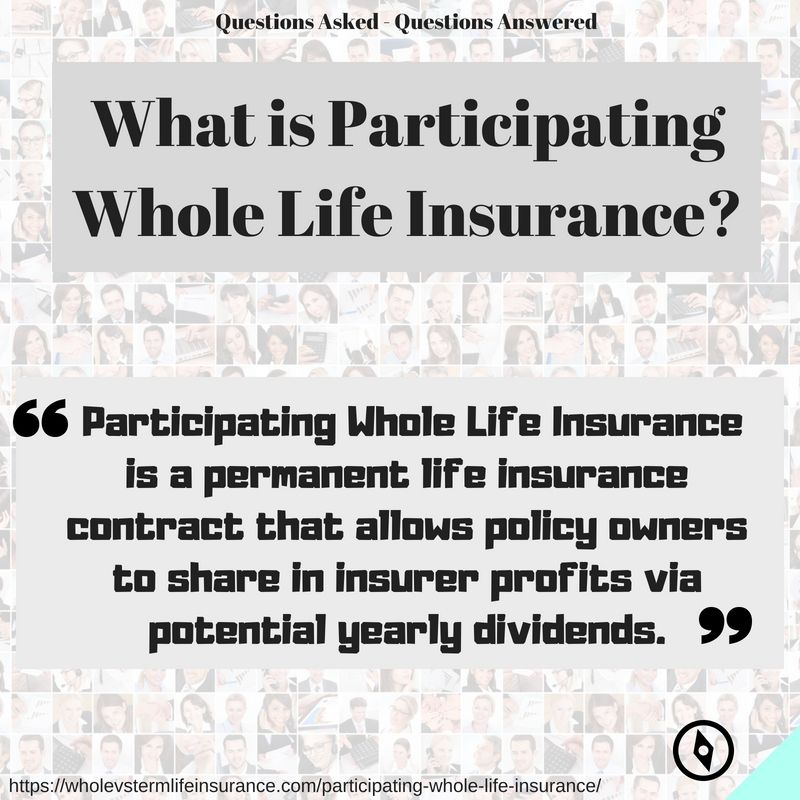 The Definition Of Participating Whole Life Insurance Simple Version Whole Life Insurance Permanent Life Insurance Term Life