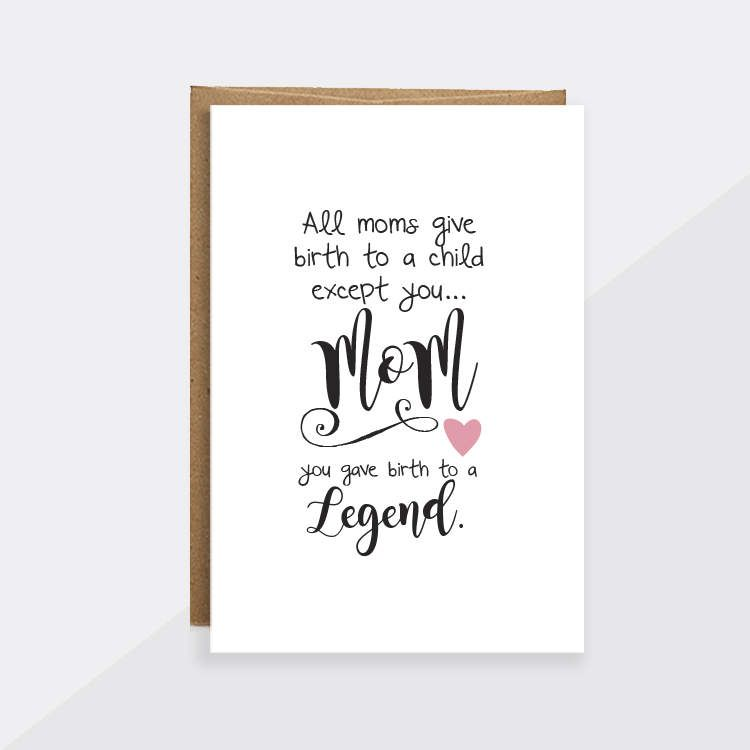 Mothers Day Card Funny Mom You Gave Birth To A Legend Mothers Day Card From Daughter Funny Mothers Da Birthday Cards For Mom Kids Birthday Cards Mom Cards