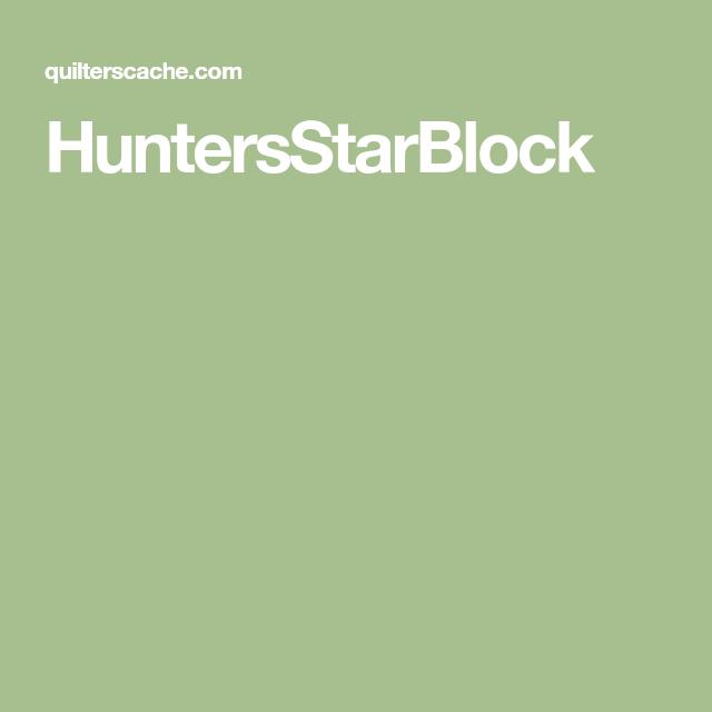 Huntersstarblock Quilt Patterns Stars