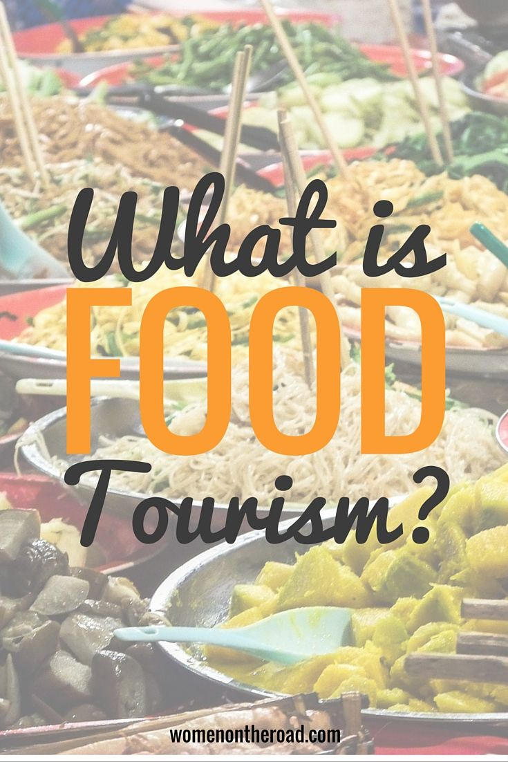 What is Food Tourism? - Women on the Road