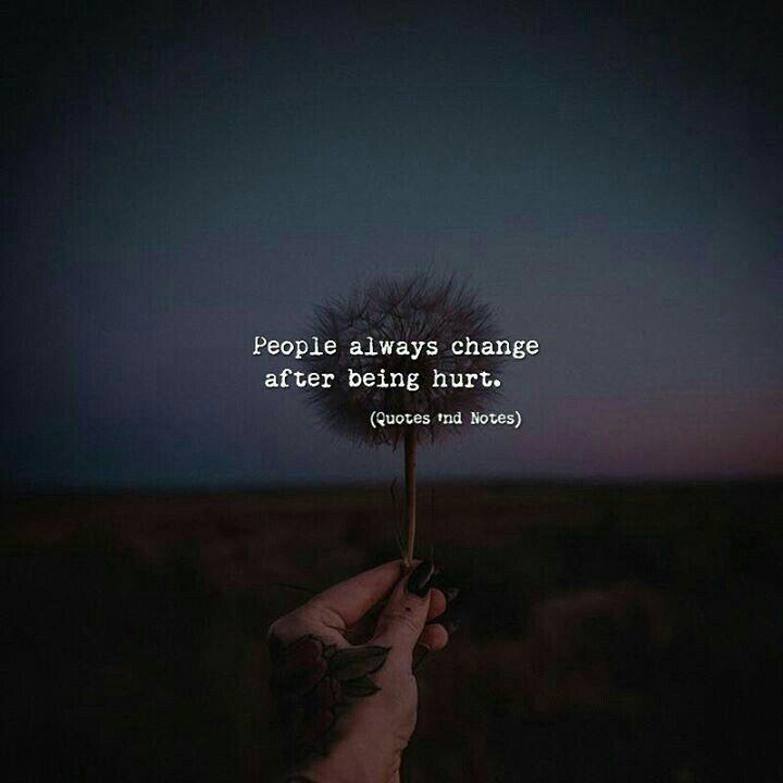 Menschen ändern sich immer, wenn sie verletzt sind.