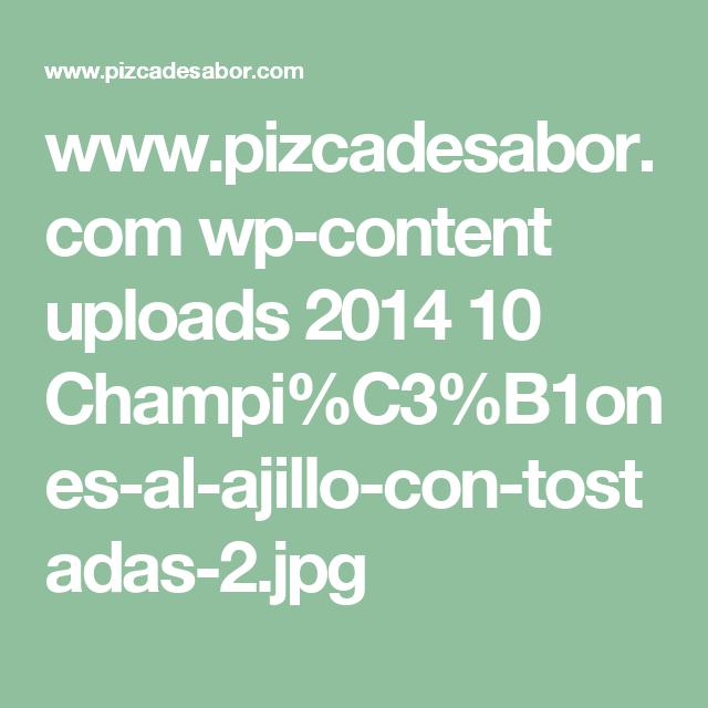 www.pizcadesabor.com wp-content uploads 2014 10 Champi%C3%B1ones-al-ajillo-con-tostadas-2.jpg