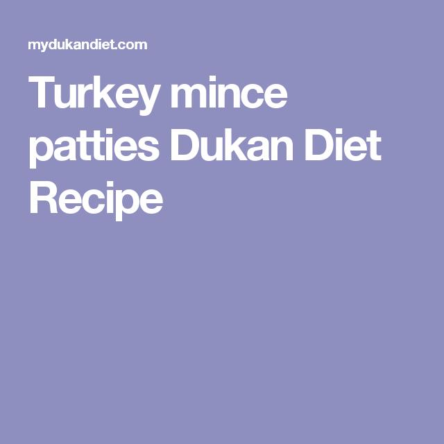 Turkey mince patties Dukan Diet Recipe | Dukan diet ...