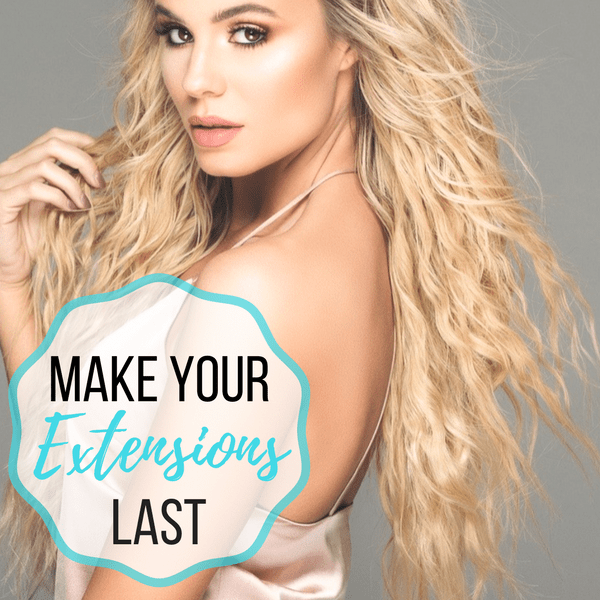 How To Take Care of Hair Extensions & Extend Their Life