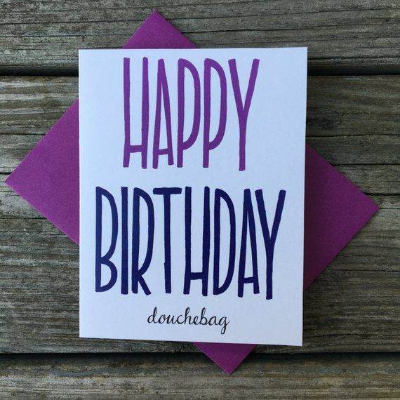 Happy Birthday Douchebag Card Inappropriate Dirty Humor