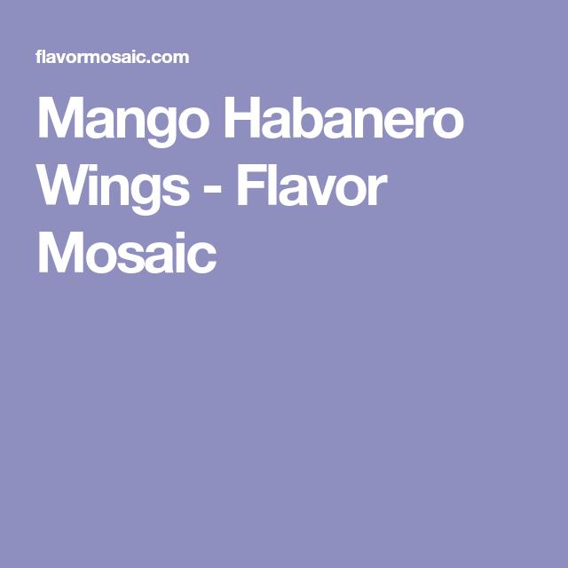 Mango Habanero Wings - Flavor Mosaic