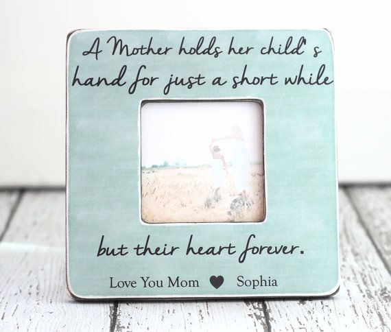 Mother S Day Mom Gift Personalized Picture Frame Mum Custom Quote A Holds Her Childs Hand For Just Short While