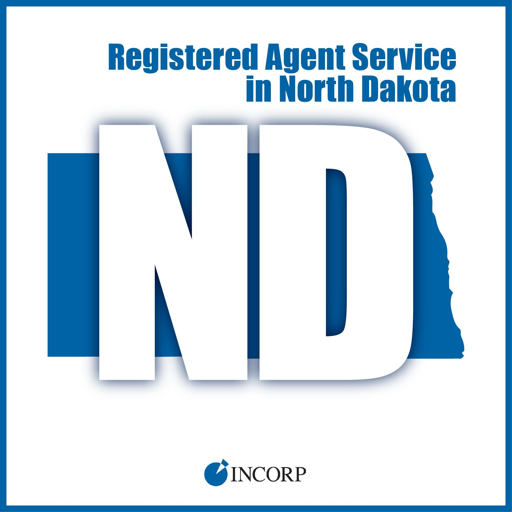 Incorp Offers Registered Agent Service In North Dakota And Nationwide What Exactly Is A Registered Ag Registered Agent North Dakota Business Advice