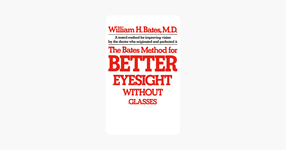 The Bates Method For Better Eyesight Without Glasses William H Bates The Bates Method For Better Eyesight Top Books Essential Oils Guide Lose Ten Pounds