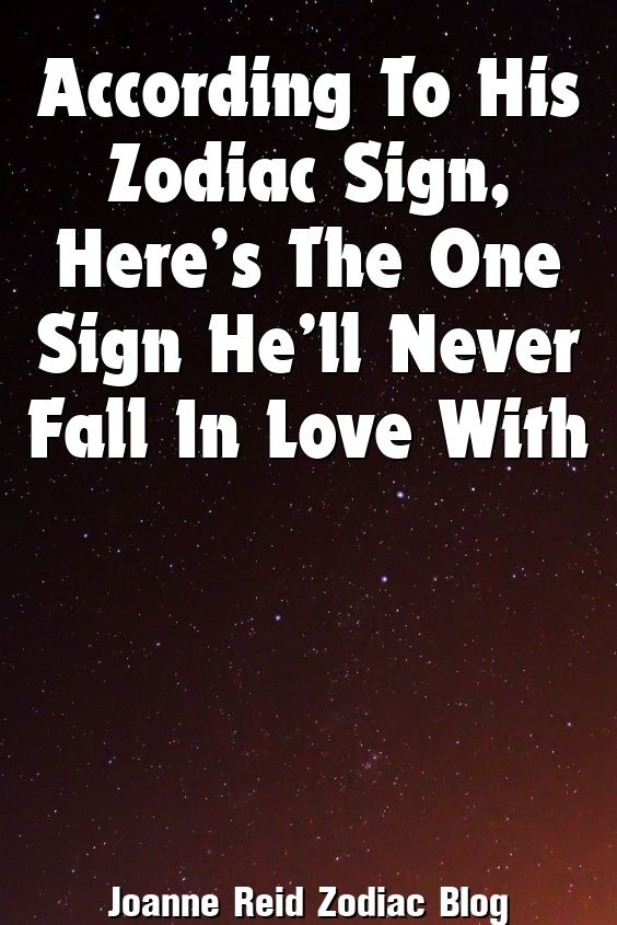 Joanne Reid Describe According To His Zodiac Sign, Here's The One Sign He'll Never Fall In Lo...