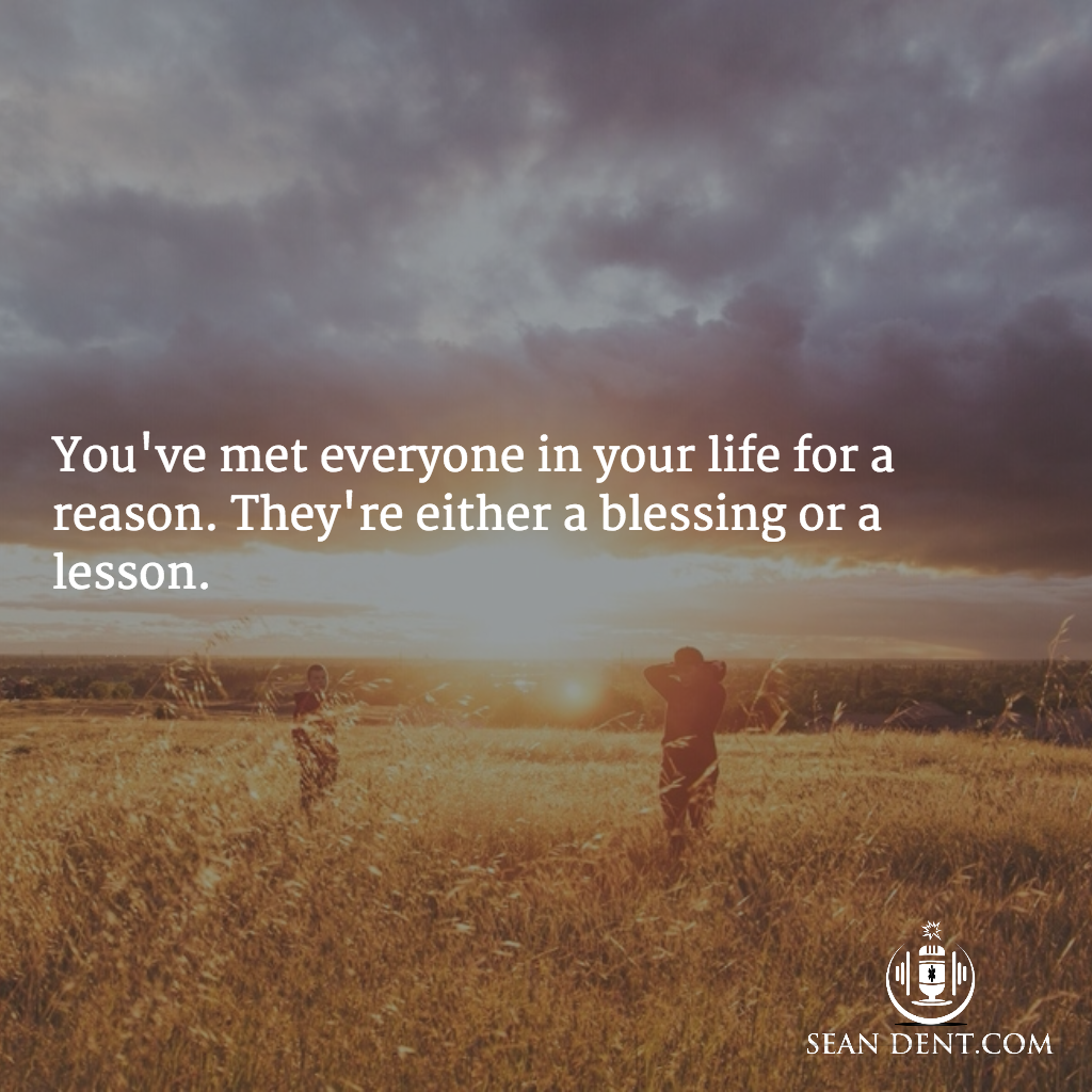 Youve met everyone in your life for a reason theyre either a youve met everyone in your life for a reason theyre either xflitez Choice Image