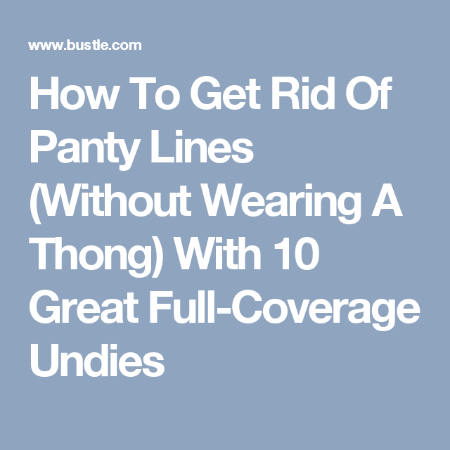 How To Get Rid Of Panty Lines In Pants