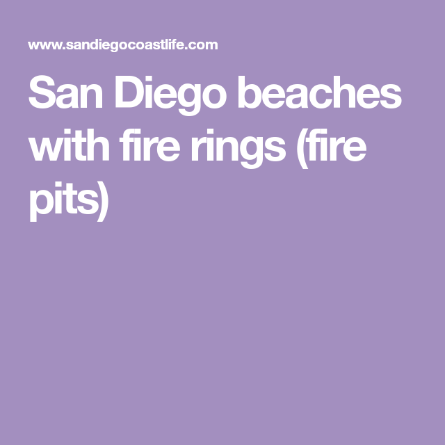 San Diego beaches with fire rings (fire pits) | San diego ...