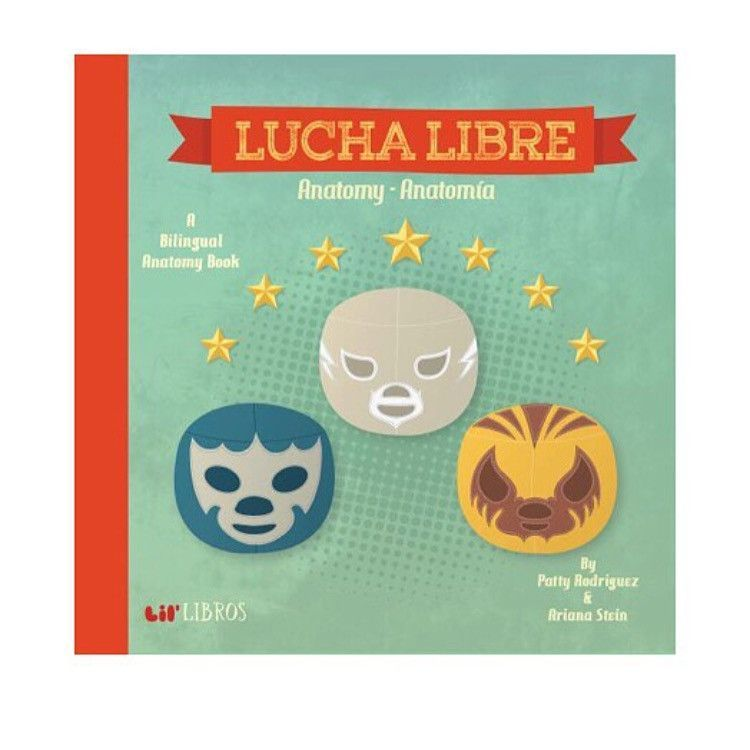 LIL LIBROS LUCHA LIBRE: ANATOMY/ANATOMIA  Awesome Spanish to English books to teach children how to be bilingual.