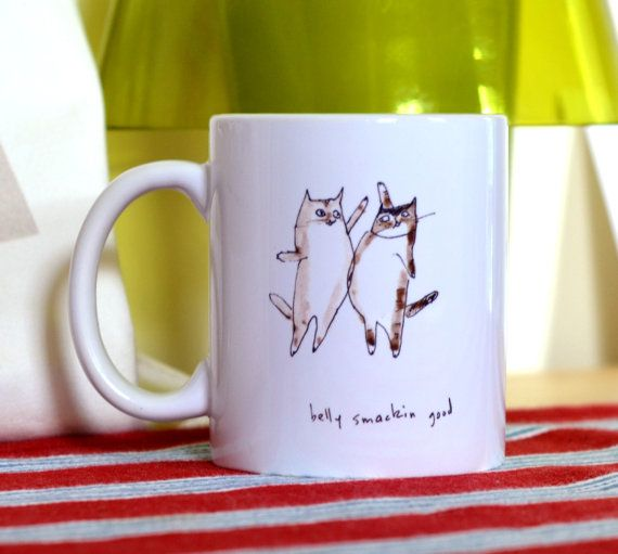 Hey, I found this really awesome Etsy listing at https://www.etsy.com/listing/109244749/cat-mug-belly-smackin-good cups and mugs