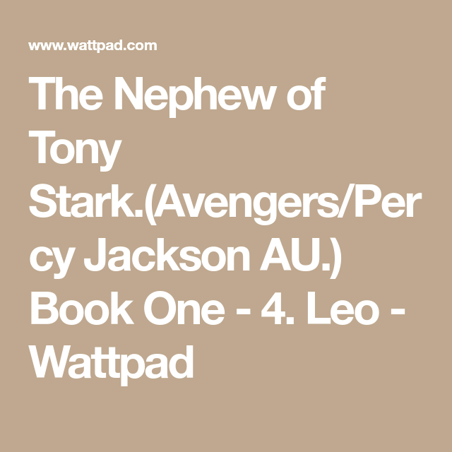 The Nephew of Tony Stark (Avengers/Percy Jackson AU ) Book