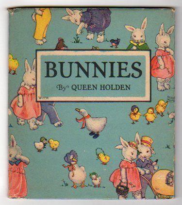 1929 Bunnies Children's Book by Queen Holden...