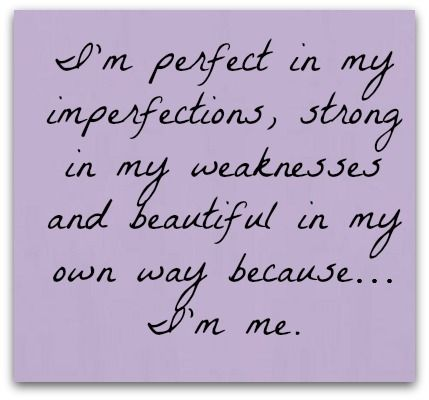 Im Perfect Just The Way I Am Inspiration And Quotes Pinterest