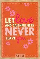 Wenskaart let love and faithfulness B.lief