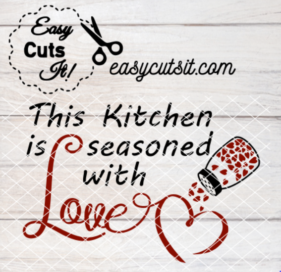 Download This Kitchen Is Seasoned With Love ~ SVG, DXF, EPS, PDF ...