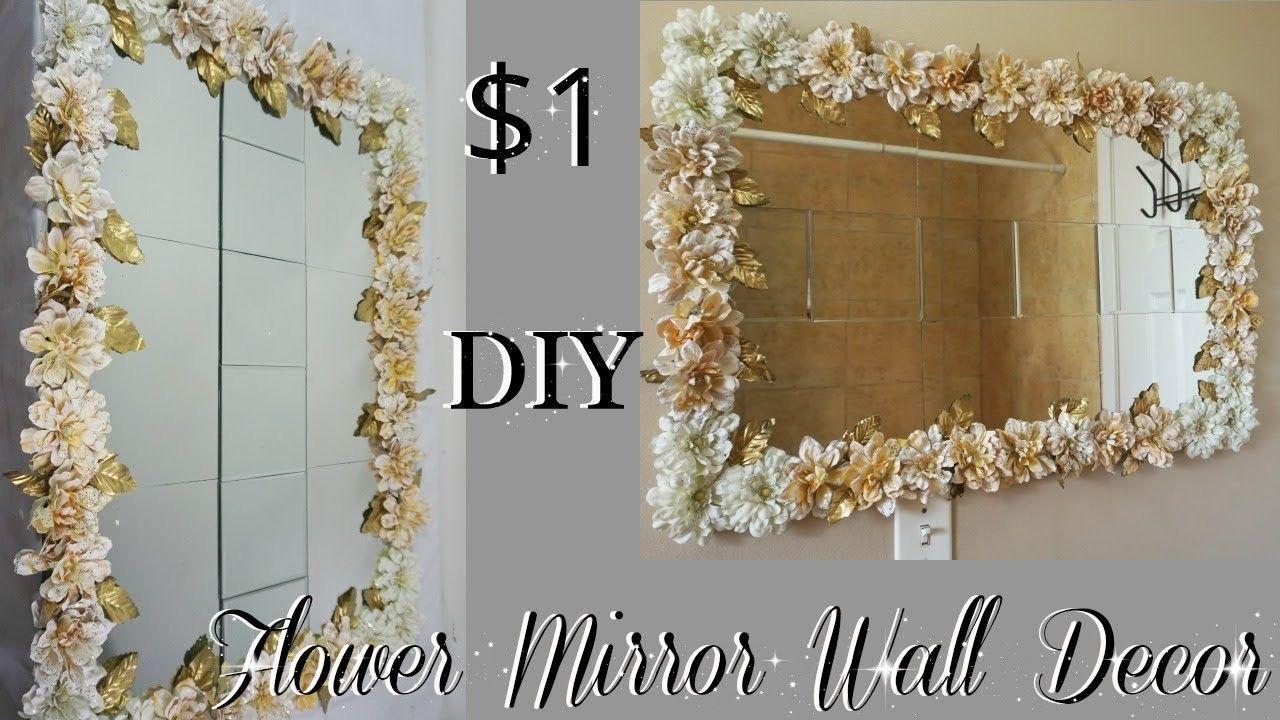 Diy Dollar Tree Flower Mirror Wall Decor Diy Home Decor Ideas 2018 Petalisbless Flower Mirror Mirror Wall Decor Dollar Tree Flowers