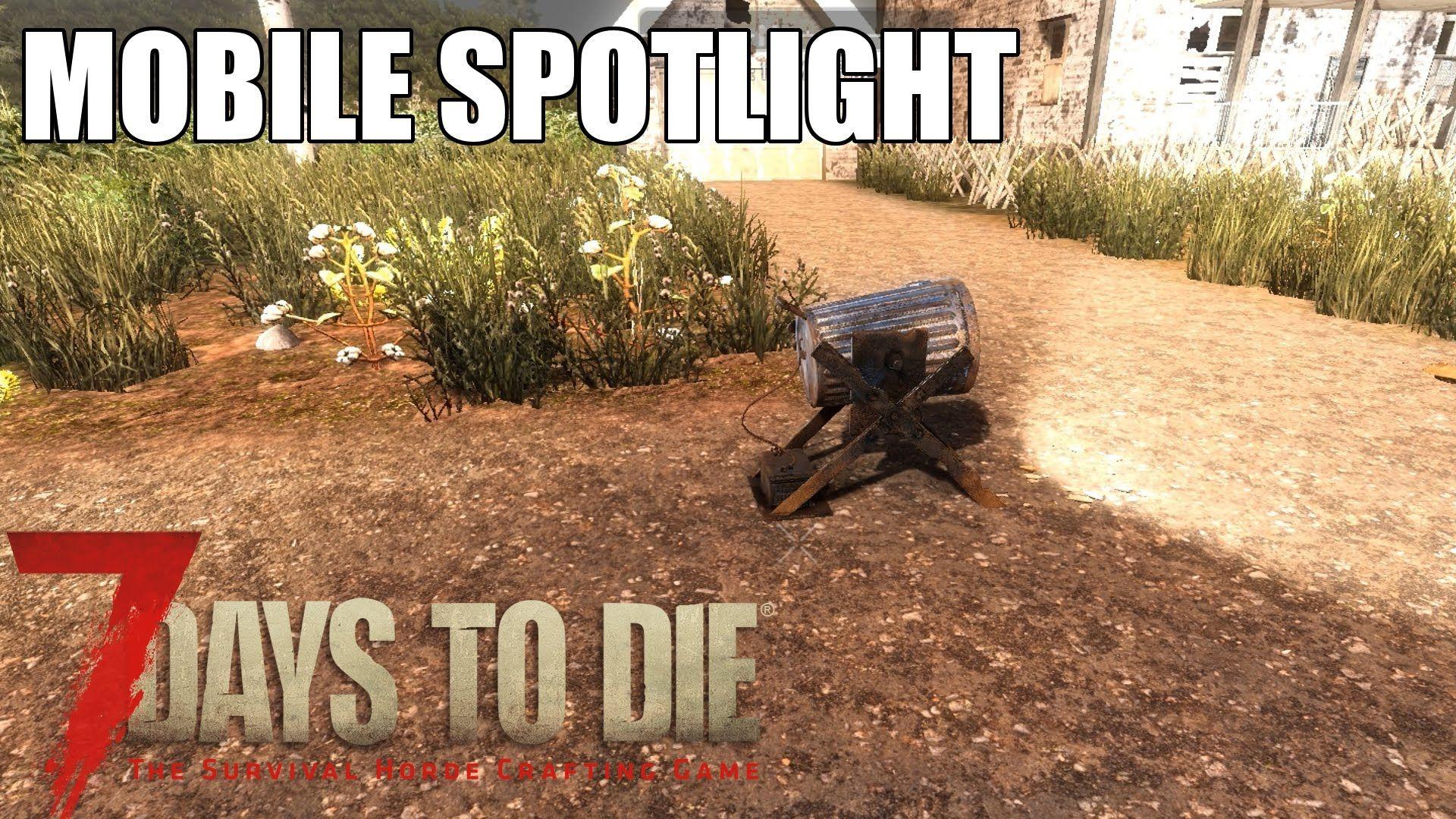 7 Days To Die Tutorial Mobile Spotlight 7 Days To Die