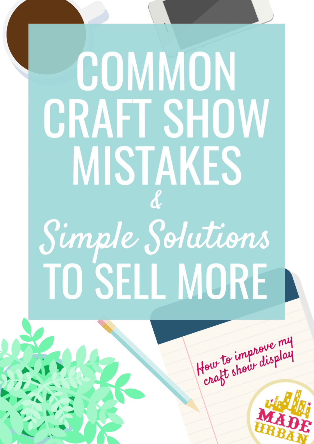 Common Craft Show Mistakes & Simple Solutions to Sell More #craftstosell