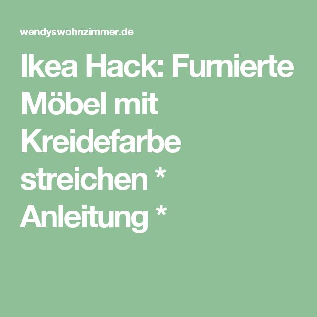 ikea hack furnierte m bel mit kreidefarbe streichen anleitung ikea hacks und. Black Bedroom Furniture Sets. Home Design Ideas
