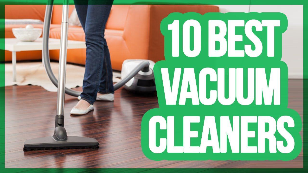 10 Best Vacuum Cleaners 2016 - 2017   THINGS I WANT & LIKE ...