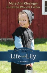 """""""Life with Lily"""" by Mary Ann Kinsinger and Suzanne Woods Fisher"""