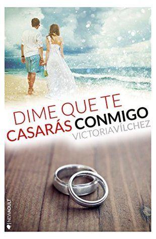 Dime que te casarás conmigo (Antes de, #2.5)